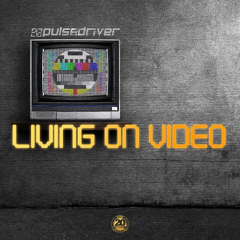 Pulsedriver - Living on Video