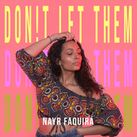 Nayr Faquirá - Don!t Let Them