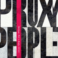 Proxy People - Nothing but a Bird Thing