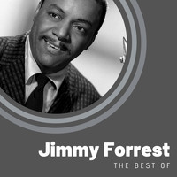 Jimmy Forrest - The Best of Jimmy Forrest