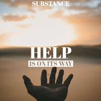Substance - Help Is on Its Way