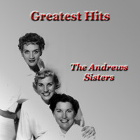 The Andrews Sisters - Greatest Hits