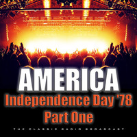 America - Independence Day '78 Part One (Live)