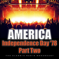 America - Independence Day '78 Part Two (Live)