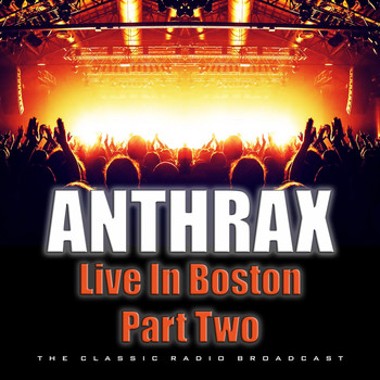 Anthrax - Live In Boston Part Two (Live)