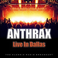 Anthrax - Live In Dallas (Live)