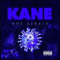 Kane - Not Afraid (Explicit)
