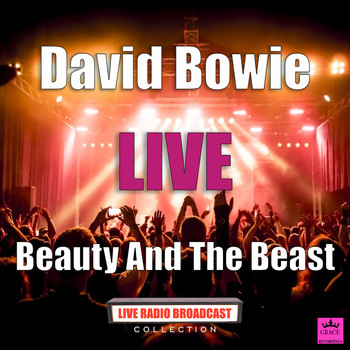 David Bowie - Beauty And The Beast (Live)