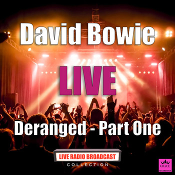 David Bowie - Deranged - Part One (Live)