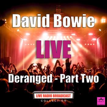 David Bowie - Deranged - Part Two (Live)