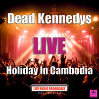 Dead Kennedys - Holiday In Cambodia (Live)