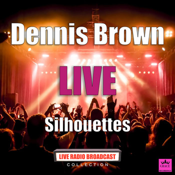 Dennis Brown - Silhouettes (Live)