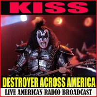 Kiss - Destroyer Across America (Live)