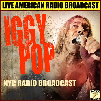 Iggy Pop - NYC Radio Broadcasts (Live)