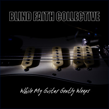 Blind Faith - While My Guitar Gently Weeps
