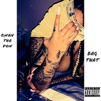 Qwan tha Don - Bag That (Explicit)