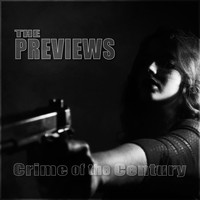 The Previews - Crime of The Century