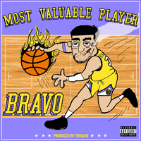 Bravo - Most Valuable Player (Explicit)