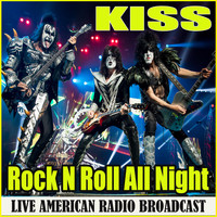 Kiss - Rock N Roll All Night (Live)