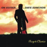 Dave Edmunds - On Guitar...Rags and Classics