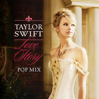 Taylor Swift - Love Story (Pop Mix)
