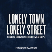 Sheryl Crow - Lonely Town, Lonely Street