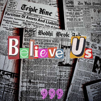 999 - Believe Us