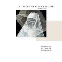 Penny Rimbaud - Christ's Reality Asylum - A Catharsis (Explicit)