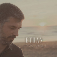 Ethan - You and I