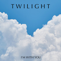 Twilight - I'm With You