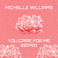 Michelle Williams - You Care For Me
