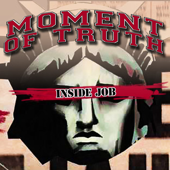 Moment of Truth - Inside Job (Explicit)