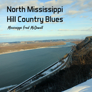 Mississippi Fred McDowell - North Mississippi Hill Country Blues