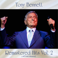 Tony Bennett - Remastered Hits Vol. 2 (All Tracks Remastered)