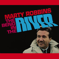 Marty Robbins - The Bend In The River
