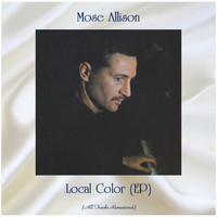 Mose Allison - Local Color (EP) (All Tracks Remastered)