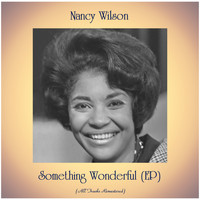 Nancy Wilson - Something Wonderful (EP) (All Tracks Remastered)