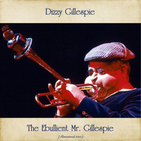 Dizzy Gillespie - The Ebullient Mr. Gillespie (Remastered 2020)