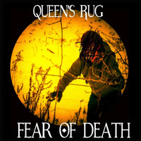 Queen's Rug - Fear of Death (Explicit)