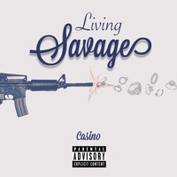 Casino - Living Savage (Explicit)