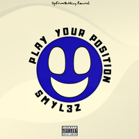 Smyl3z - Play Your Position (Explicit)