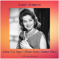 Joanie Sommers - Johnny Get Angry / (Theme from) a Summer Place (All Tracks Remastered)
