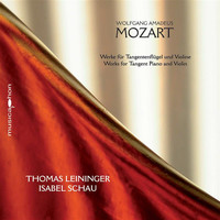 Thomas Leininger / Isabel Schau - Mozart: Works for Piano & Violin