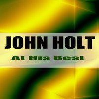 John Holt - At His Best