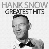 Hank Snow - Greatest Hits