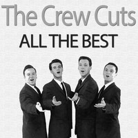 The Crew Cuts - All the Best