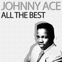 Johnny Ace - All the Best
