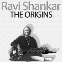 Ravi Shankar - The Origins
