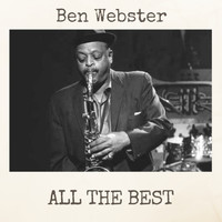 Ben Webster - All the Best