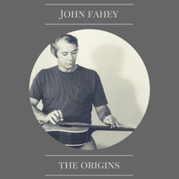 John Fahey - The Origins